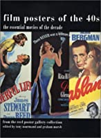 Film Posters of the 40's: The Essential Movies of the Decade