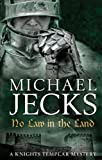 Michael Jecks No Law in the Land (Knights Templar)