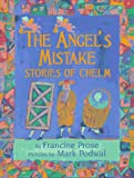 The Angel's Mistake: Stories of Chelm (0688149057) by Prose, Francine