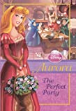 img - for Aurora: The Perfect Party (Turtleback School & Library Binding Edition) (Disney Princess Chapter Books) book / textbook / text book