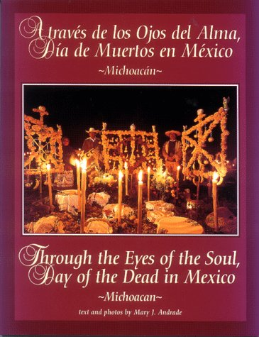 Through the Eyes of the Soul, Day of the Dead in Mexico - Michoacan (Through the Eyes of the Soul, Day of the Dead in Me
