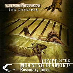 Crypt of the Moaning Diamond: Forgotten Realms: The Dungeons, Book 4 | [Rosemary Jones]