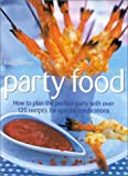 Bridget Jones Party Food: How to Plan the Perfect Party with Over 150 Recipes for Special Celebrations