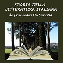 Storia della Letteratura Italiana (       UNABRIDGED) by Francesco De Sanctis Narrated by Silvia Cecchini