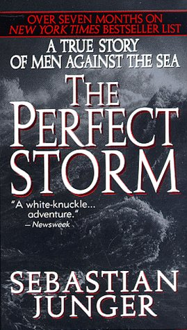 The Perfect Storm: A True Story of Men Against the Sea, SEBASTIAN JUNGER