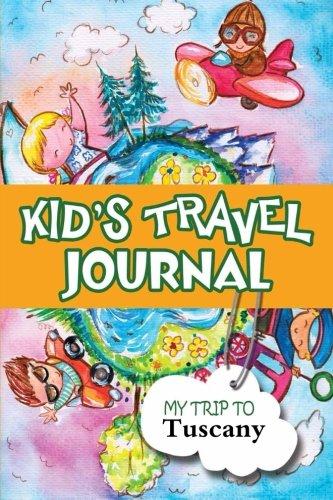 Kids Travel Journal: My Trip to Tuscany