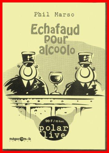 Couverture du livre Échafaud pour alcoolo (Polar Live t. 12)