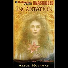 Incantation (       UNABRIDGED) by Alice Hoffman Narrated by Jenna Lamia