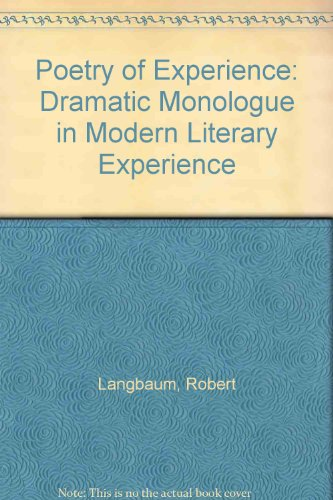 The Poetry of Experience: The Dramatic Monologue in Modern Literary Tradition, Langbaum, Robert