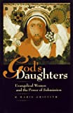 img - for By R. Marie Griffith God's Daughters: Evangelical Women and the Power of Submission (1st First Edition) [Hardcover] book / textbook / text book