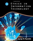 img - for Ethics in Information Technology 4th edition by Reynolds, George (2011) Paperback book / textbook / text book