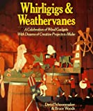 515WC01ZATL. SL160  Whirligigs & Weathervanes: A Celebration of Wind Gadgets with Dozens of Creative Projects to Make