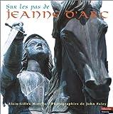 echange, troc Alain-Gilles Minella, John Foley - Sur les pas de Jeanne d'Arc