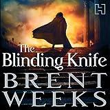 The Blinding Knife: Lightbringer, Book Two (Unabridged)
