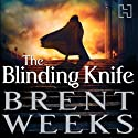 The Blinding Knife: Lightbringer, Book Two Audiobook by Brent Weeks Narrated by Simon Vance