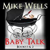 Baby Talk: Books 1 & 2 | [Mike Wells]