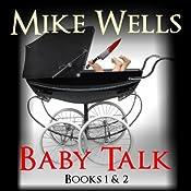 Baby Talk: Books 1 & 2 | [Mike Wells]