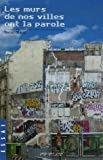 echange, troc Bernard Clément - Les murs de nos villes ont la parole