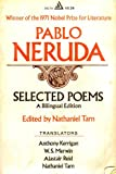 Pablo Neruda: Selected Poems (A Bilingual edition)