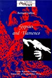GYPSIES & FLAMENCO: The Emergence of the Art of Flamenco in Andalusia (Bold Strummer Books About Gypsies)