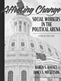 Affecting Change: Social Workers in the Political Arena (4th Edition)