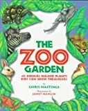 The Zoo Garden: Forty Animal-Named Plants Families Can Grow Together