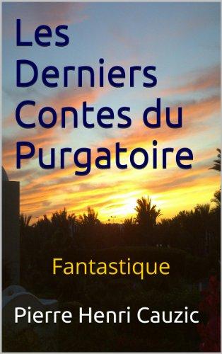 Couverture du livre Les Derniers Contes du Purgatoire: Fantastique (Les Contes de l'Enfer au Paradis t. 1)