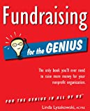 img - for Fundraising for the GENIUS: The Only Book You'll Ever Need to Raise More Money and Support for Your Organization book / textbook / text book