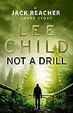Not a Drill (A Jack Reacher short story) (Jack Reacher Short Stories)