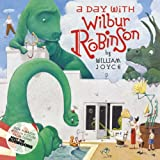 A Day with Wilbur Robinson (0007243545) by William Joyce