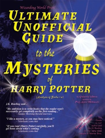 Ultimate Unofficial Guide to the Mysteries of Harry Potter: Analysis of Books 1-4: Bk. 1-4