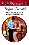 The Rich Man's Royal Mistress (Harlequin Presents)