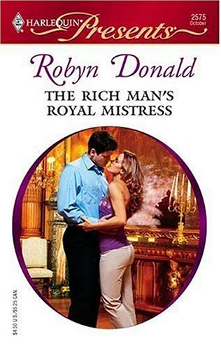 The Rich Man's Royal Mistress (Harlequin Presents), Robyn Donald