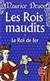 Le roi de fer (Les rois maudits, tome 1) (French Edition) (2253011010) by Druon, Maurice