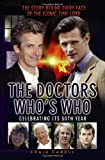 The Doctors Who's Who: The Story Behind Every Face of the Iconic Time Lord: Celebrating Its 50th Year