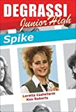Degrassi Junior High: Spike