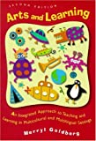 Arts and learning :  an integrated approach to teaching and learning in multicultural and multilingual settings /