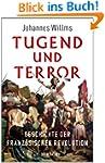 Tugend und Terror: Geschichte der Fra...