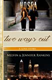 img - for Two Ways Out: A Love Story: A Story of God's Unfailing and Redemptive Love book / textbook / text book
