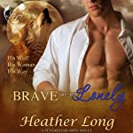 Brave Are the Lonely: Fevered Hearts, Book 2 | Heather Long