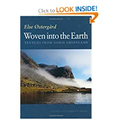 Woven into the Earth: Textile finds in Norse Greenland (None) by Else OSTERGAARD