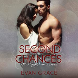Second Chances: Starting Over Series, Book 2 | [Evan Grace]