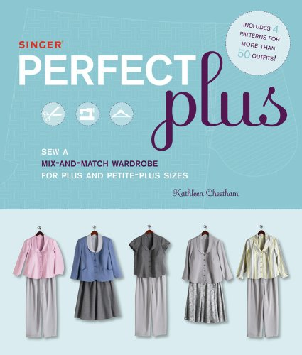 Singer Perfect Plus: Sew a Mix-and-Match Wardrobe for Plus and Petite-Plus Sizes (Singer Perfect Fit compare prices)