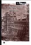 echange, troc Collectif - Le photographe et l'architecte: Edouard Baldus, Hector-Martin Lefuel et le chantier du Nouveau Louvre de Napoléon III