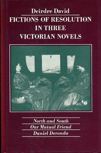fictions-of-resolution-in-three-victorian-novels-north-and-south-our-mutual-friend-daniel-deronda