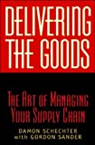 img - for Delivering the Goods: The Art of Managing Your Supply Chain book / textbook / text book