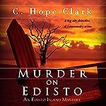 Murder on Edisto: The Edisto Island Mysteries, Volume 1 | C. Hope Clark