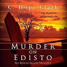 Murder on Edisto: The Edisto Island Mysteries, Volume 1 Audiobook by C. Hope Clark Narrated by Pamela Almand