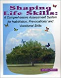 Shaping Life Skills: A Comprehensive Assessment System for Habilitation, Prevocational and Vocational Skills