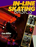 In-Line Skating Basics (080693851X) by Millar, Cam